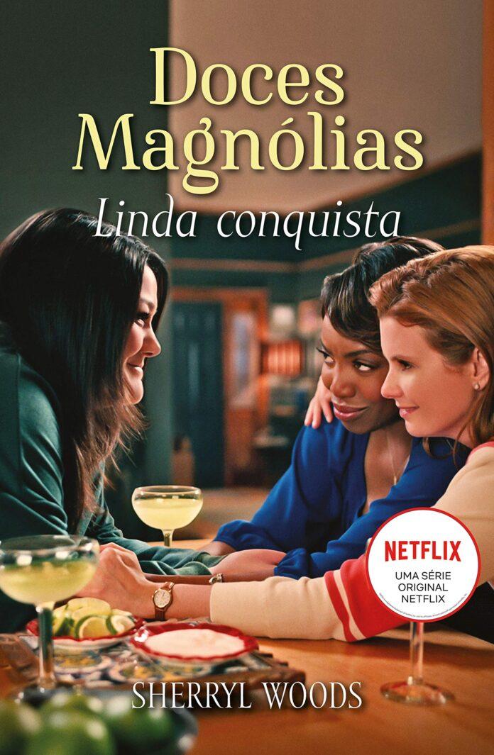 Lindas Conquistas Doces Magnólias
